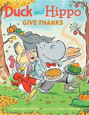 Duck and Hippo Give Thanks by Jonathan London