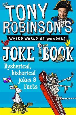 Sir Tony Robinson's Weird World of Wonders Joke Book by Sir Tony Robinson