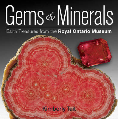 Gems and Minerals by Kimberly Tait