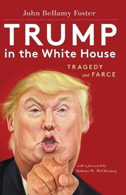 Trump in the White House by Robert W McChesney