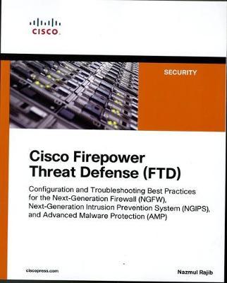 Cisco Firepower Threat Defense (FTD) by Nazmul Rajib