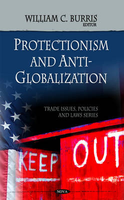 Protectionism & Anti-globalization by William C. Burris
