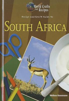 Recipe and Craft Guide to South Africa by Melissa Koosmann