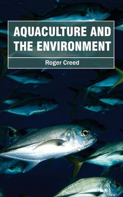 Aquaculture and the Environment by Roger Creed