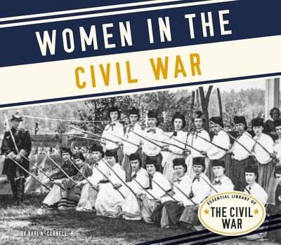 Women in the Civil War by Kari A Cornell