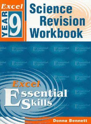 Excel Year 9 Science Revision Workbook by Donna Bennett