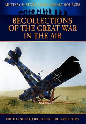 Recollections of the Great War in the Air by James R. McConnell