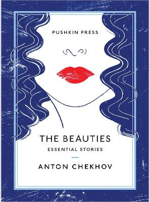 The Beauties: Essential Stories by Anton Chekhov