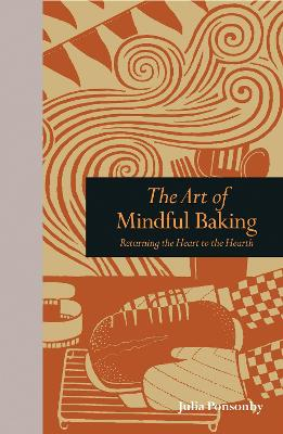 The Art of Mindful Baking by Julia Ponsonby