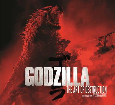 Godzilla - The Art of Destruction by Mark Cotta Vaz