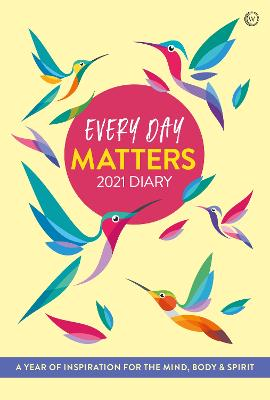 Every Day Matters 2021 Pocket Diary: A Year of Inspiration for the Mind, Body and Spirit book