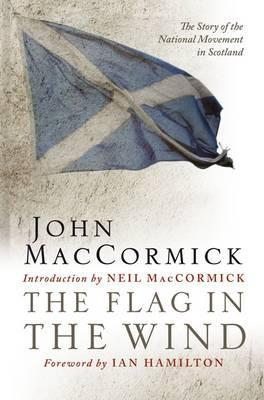 The Flag in the Wind by John MacCormick