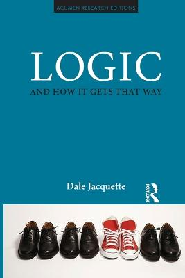 Logic and How it Gets That Way by Dale Jacquette
