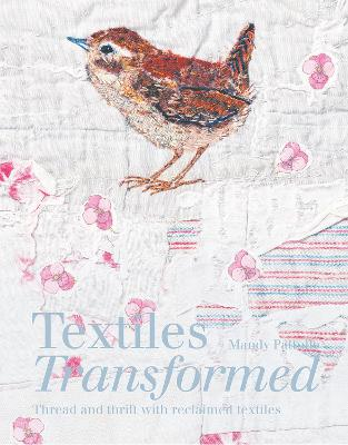 Textiles Transformed: Thread and thrift with reclaimed textiles by Mandy Pattullo