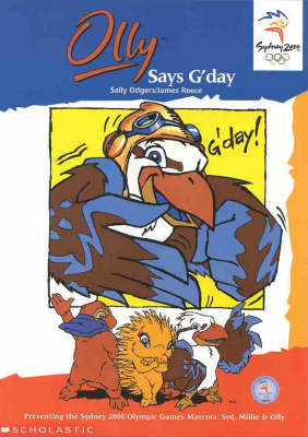 Olympic Mascots: Book 6: Olly Says g'Day by Sally Farrell Odgers