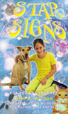 Star Signs: An Astrological Guide for You and Your Pet by John Sutton
