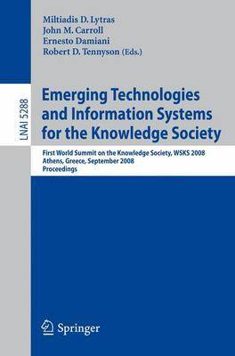 Emerging Technologies and Information Systems for the Knowledge Society by Miltiadis D. Lytras