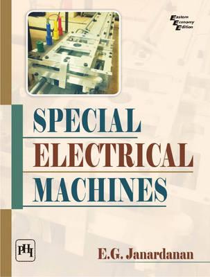 Special Electrical Machines by E. G. Janardanan