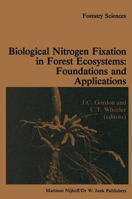 Biological nitrogen fixation in forest ecosystems: foundations and applications by John C. Gordon