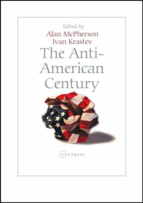 Anti-American Century by Ivan Krastev