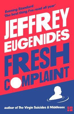 Fresh Complaint by Jeffrey Eugenides