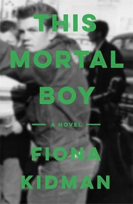 This Mortal Boy by Fiona Kidman