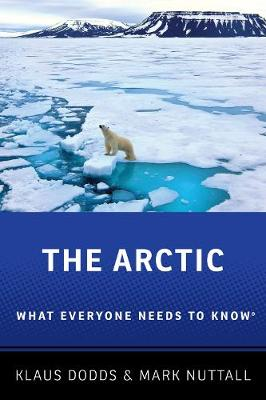 The Arctic: What Everyone Needs to Know (R) by Klaus Dodds