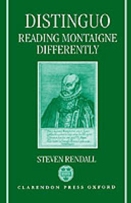 Distinguo: Reading Montaigne Differently by Steven Rendall