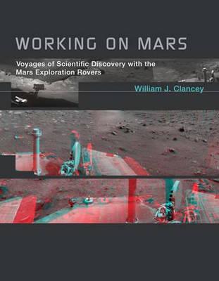Working on Mars by William J. Clancey