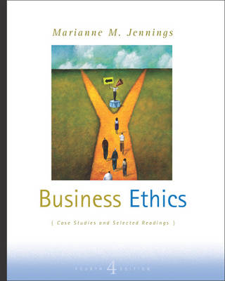 Business Ethics: Case Studies and Selected Readings by Marianne Jennings