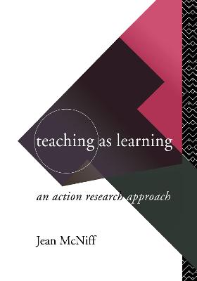 Teaching as Learning by Jean McNiff