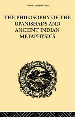 Philosophy of the Upanishads and Ancient Indian Metaphysics book