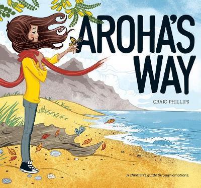 Aroha's Way: A children's guide through emotions book