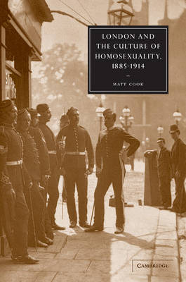 London and the Culture of Homosexuality, 1885-1914 book