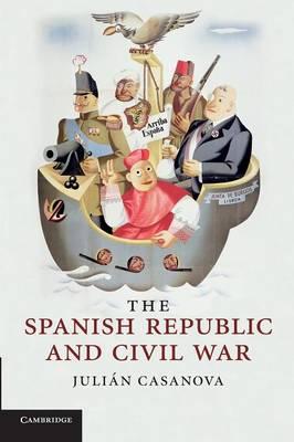 The Spanish Republic and Civil War by Julian Casanova