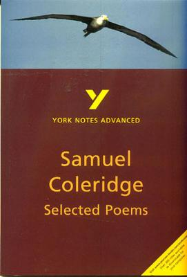 Selected Poems of Coleridge: York Notes Advanced by Richard Gravil