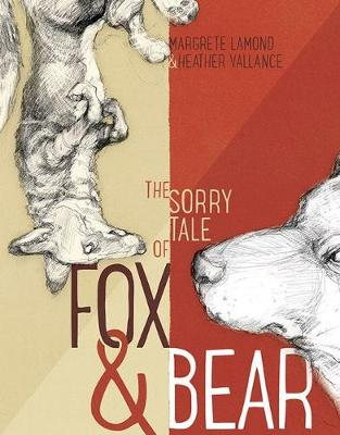 Sorry Tale of Fox and Bear by ,Margrete Lamond