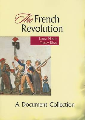 The French Revolution: A Document Collection by Laura Mason