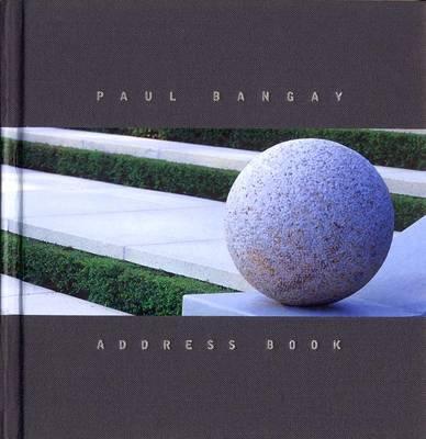 Paul Bangay Address Book by Bangay Paul