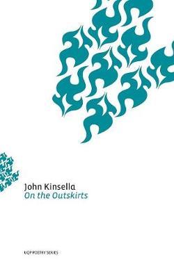 On the Outskirts by John Kinsella