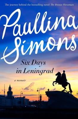 Six Days in Leningrad by Paullina Simons