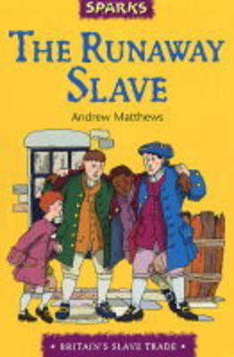 Runaway Slave by Andrew Matthews