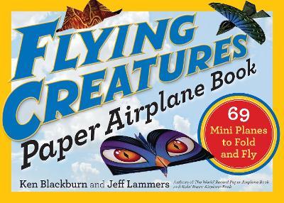 Flying Creatures Paper Airplane Book by Ken Blackburn