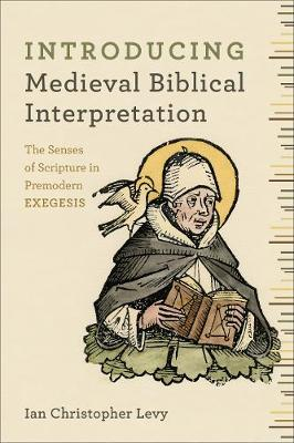 Introducing Medieval Biblical Interpretation by Ian Christopher Levy