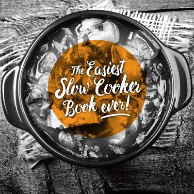 Easiest Slow Cooker Book Ever by Kim McCosker