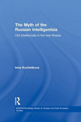 The Myth of the Russian Intelligentsia by Inna Kochetkova