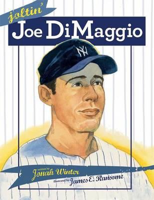 Joltin' Joe DiMaggio by Jonah Winter