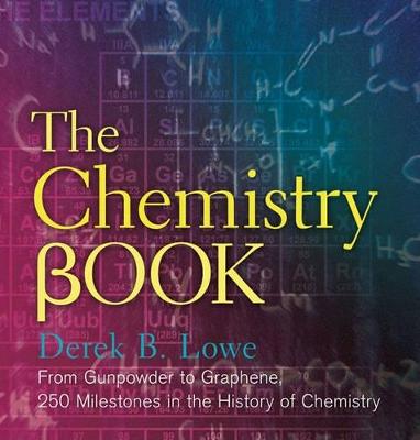 The Chemistry Book by Derek Lowe