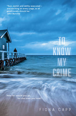 To Know My Crime by Fiona Capp