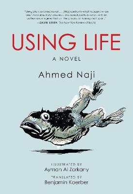 Using Life by Ahmed Naji